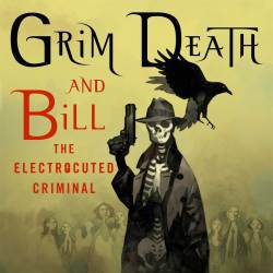 Feature: Grim Death and Bill the Electrocuted Criminal