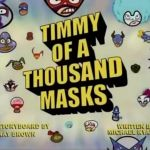 """Five Thoughts on <i>¡Mucha Lucha! </i>'s """"Timmy of 1,000 Masks"""" & """"All Creatures Masked and Small"""""""