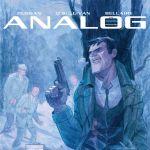 "Don't Miss This – ""Analog"" by Gerry Duggan and David O'Sullivan"