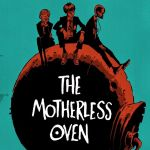 """""""The Motherless Oven"""""""