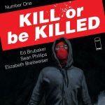 """Don't Miss This: """"Kill or Be Killed"""" by Ed Brubaker, Sean Philips, Elizabeth Breitweiser"""