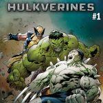 "Exclusive Preview: ""Hulkverines"" #1"