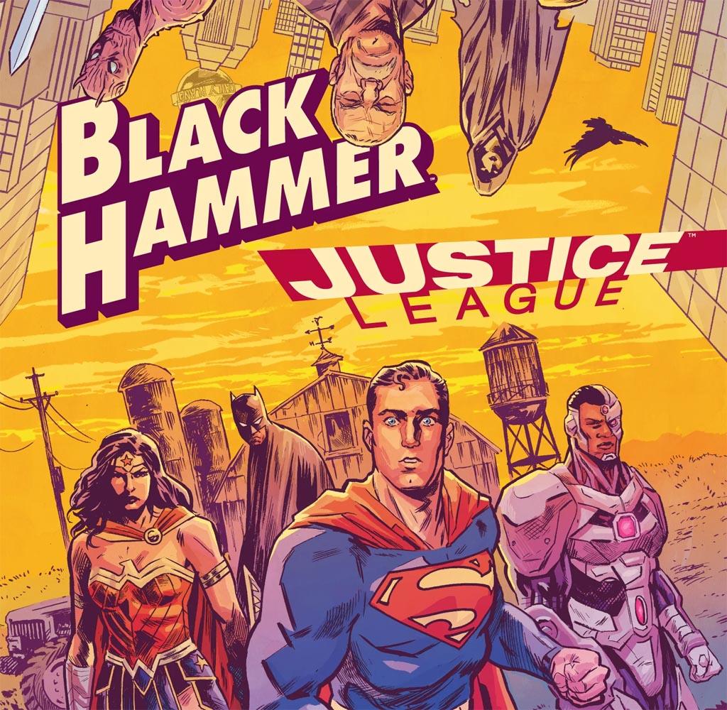 """Black Hammer/Justice League: Hammer of Justice!"" #1"