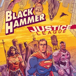 Feature: Black Hammer / Justice League: Hammer of Justice #1