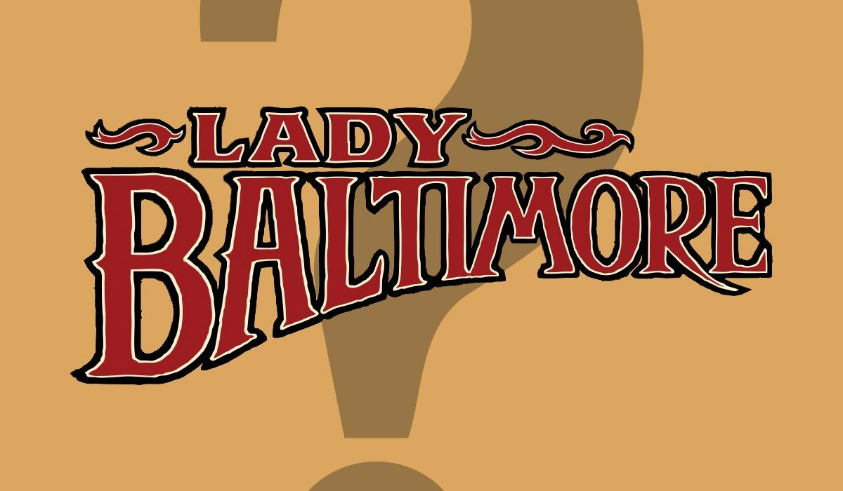 Feature: Who Is Lady Baltimore?