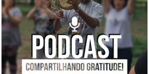 Podcast Compartilhando gratitude
