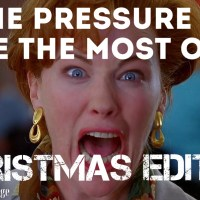 The pressure to make the most of it: Christmas Edition