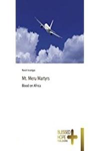 Mt.-Meru-Martyrs by Nixon Issangya