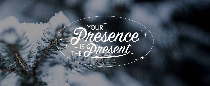 Will Your Presence Be The Present This Christmas?