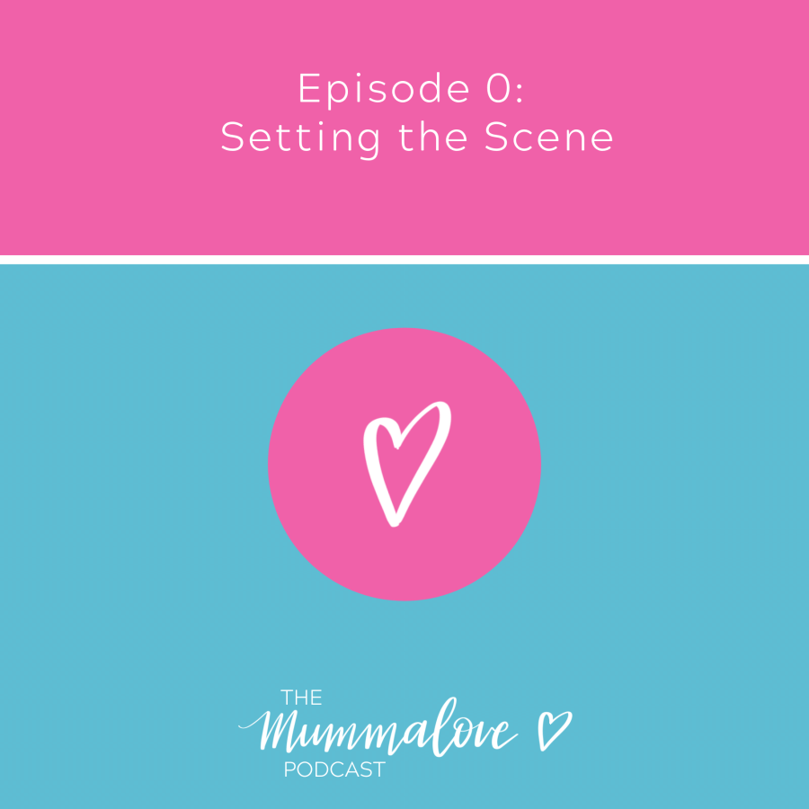 Mummalove Podcast Episode 0