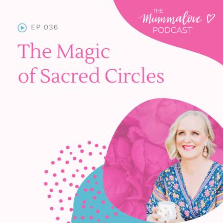 Mummalove podcast Sacred Circles