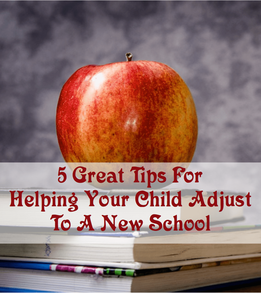 5 Great Tips For Helping Your Child Adjust To A New School