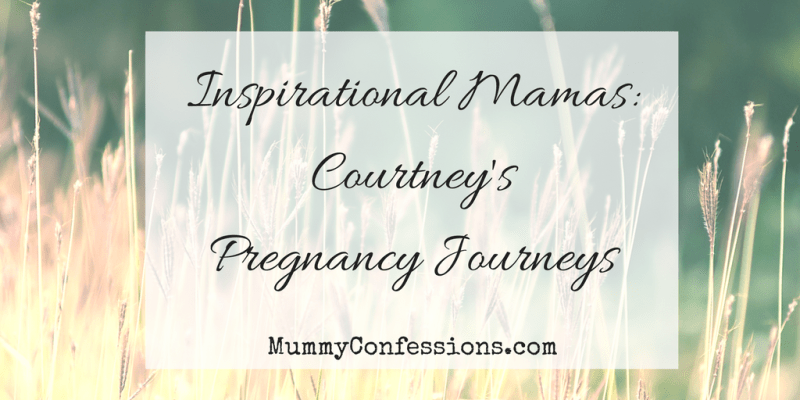 Inspirational Mamas: Courtney and Her Pregnancy Journeys