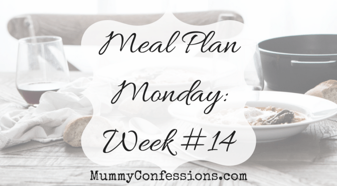 Meal Plan Monday: Week # 14