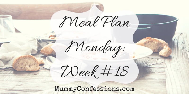 Meal Plan Monday: Week # 18