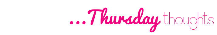 Thursdaythoughts