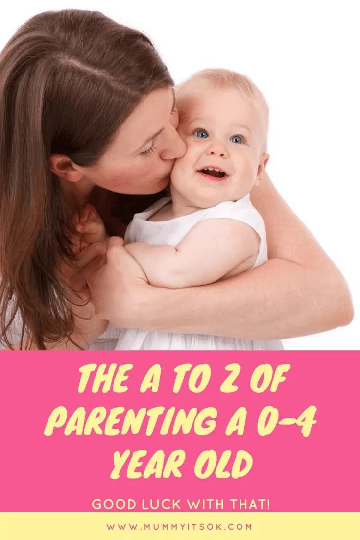 The A to Z of Parenting A 0-4 Year Old | A to Z of Parenting | Parenting Life | Learn As A Parent | Parenting Terms | Parenting Guide | Parenting Help | The A to Z of Parenting A 0-4 Year Old | Parenting A Toddler | Real Life Parenting | Toddler Years | Being A Parent To A Toddler