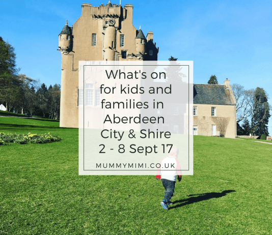 What's on for kids and families in Aberdeen City & Aberdeenshire 2 - 8 September 2017 Events Family Friendly Scotland