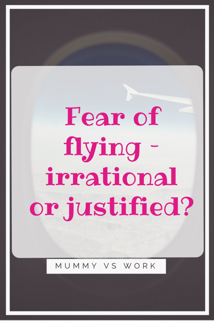 Fear of flying – irrational or justified?