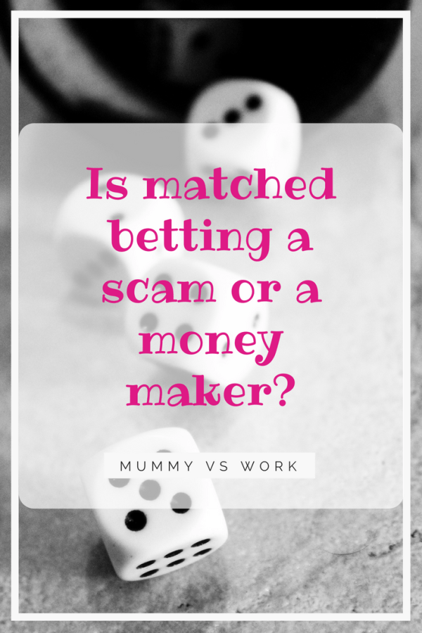 Is matched betting a scam or a money maker?