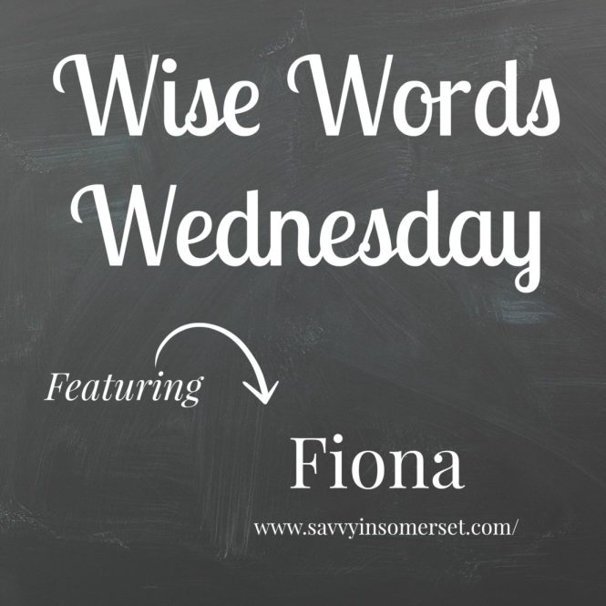 Wise Words Wednesday - Fiona