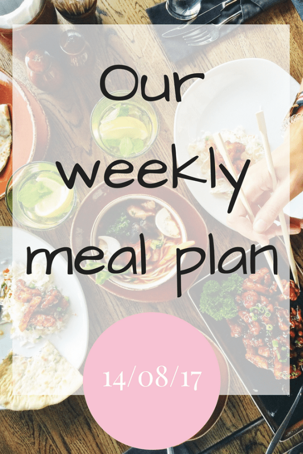 Our weekly meal plan - 14/08/17