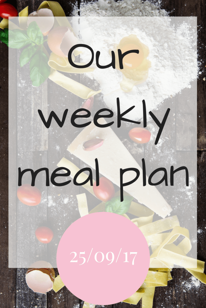 Our weekly meal plan 25 Sept