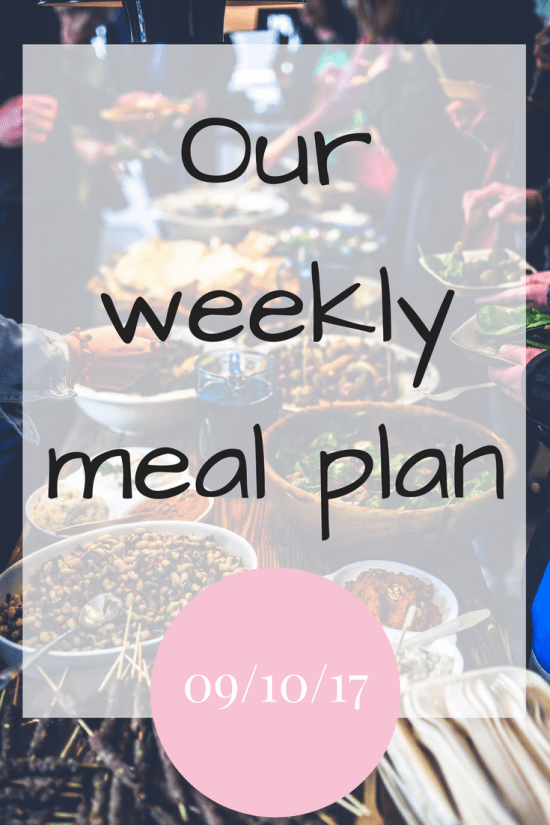 Our weekly meal plan 9th Oct