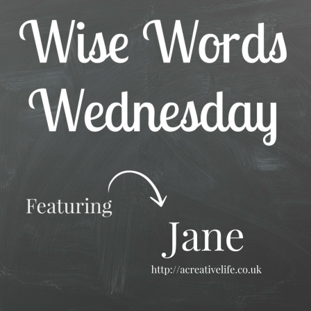 Wise Words Wednesday with Jane