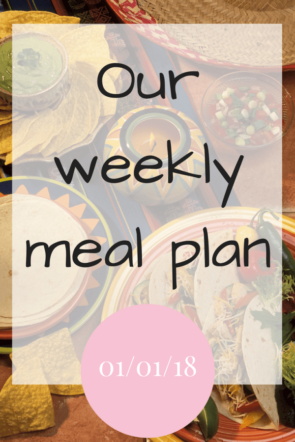 Our weekly meal plan 010118