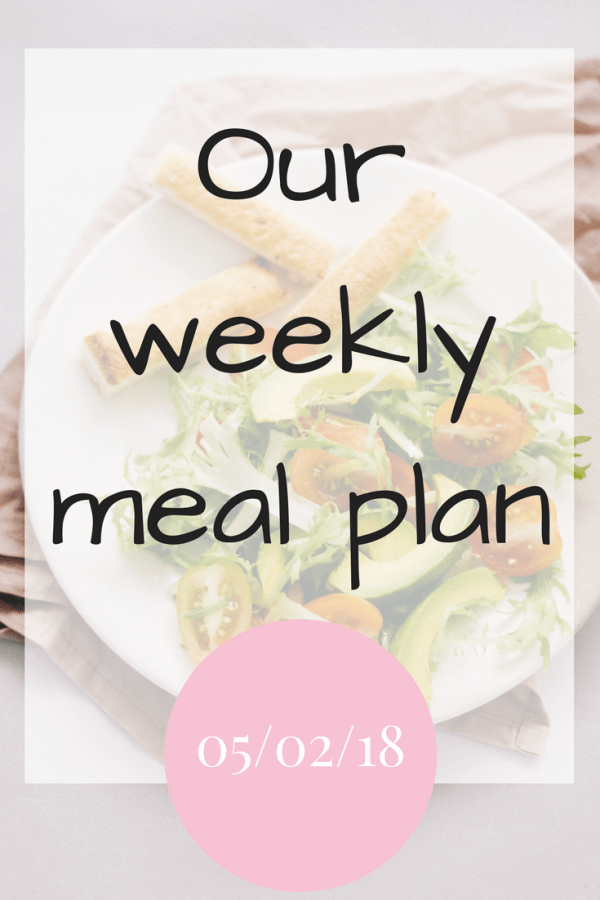 Our weekly meal plan 050218
