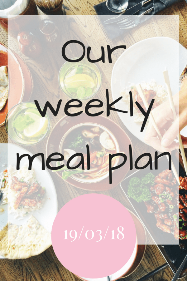 Our family meal plan 19th March 2018