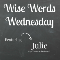 Wise Words Wednesday with Julie
