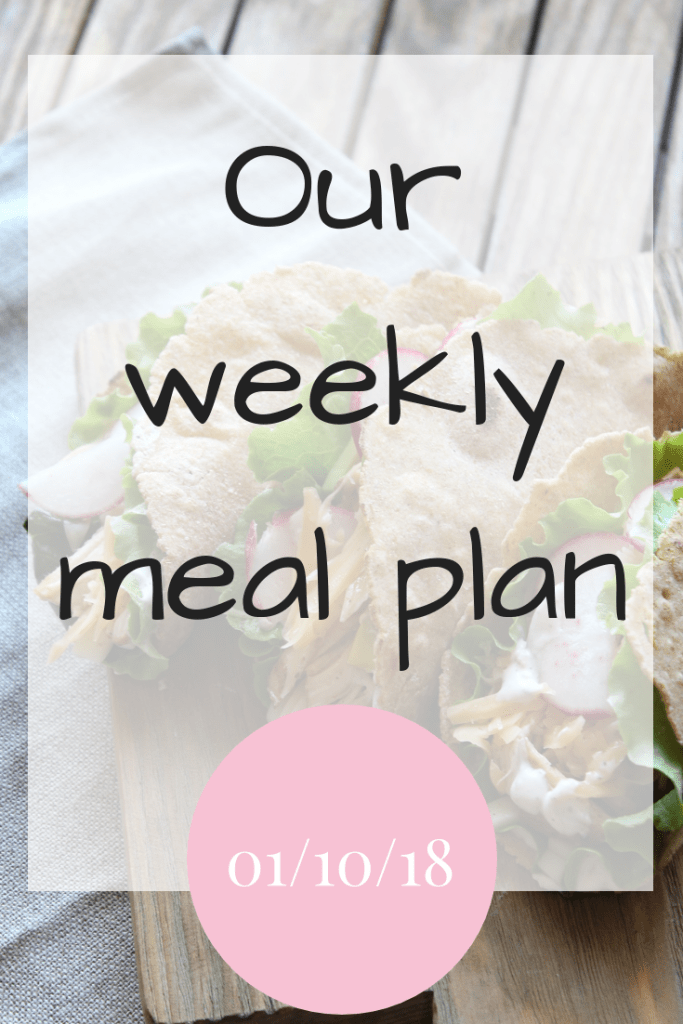 Our weekly meal plan 01/10/18
