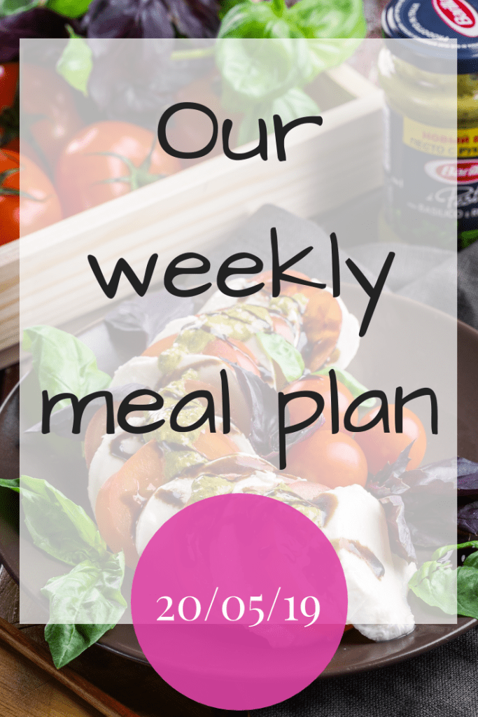 Our weekly meal plan - 20th May 2019