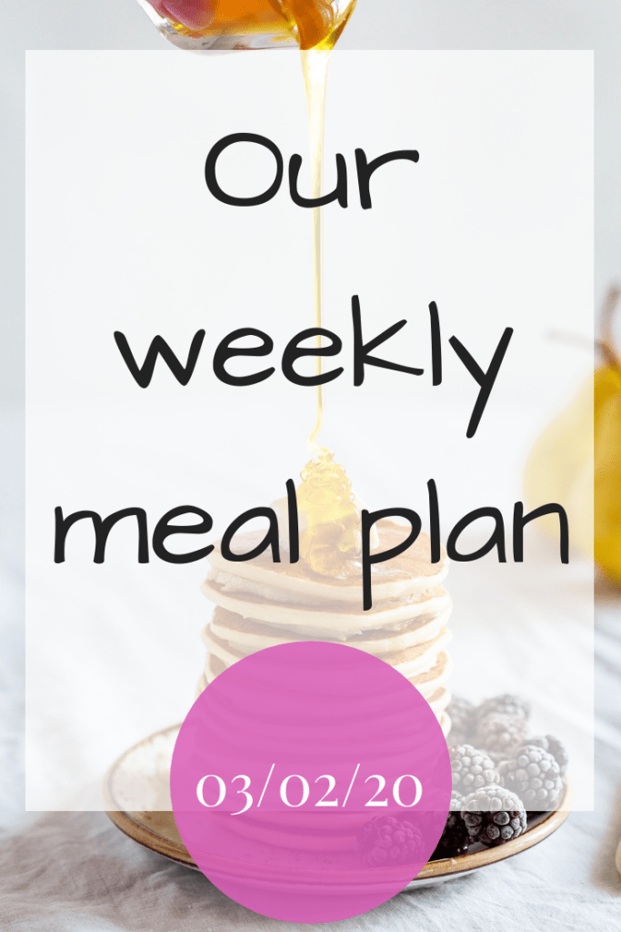 Our weekly meal plan - 3rd February 2020
