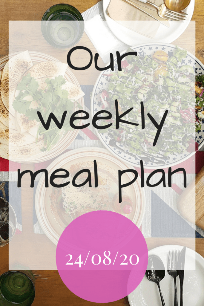 Our weekly meal plan - 24/08/20
