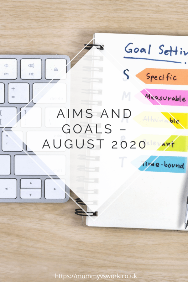 Aims and goals – August 2020