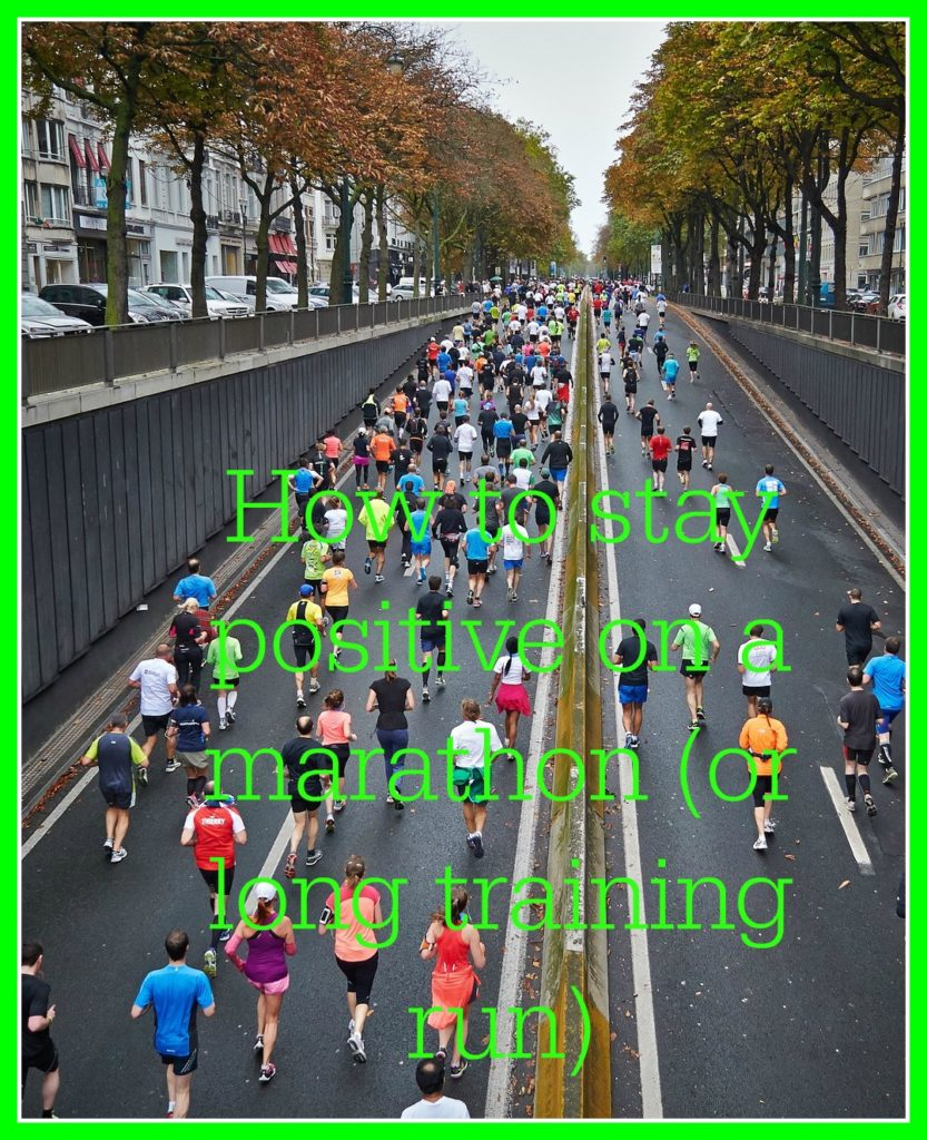 Marathon, Race, Runners, Running, How to stay positive on a marathon (or long training run)