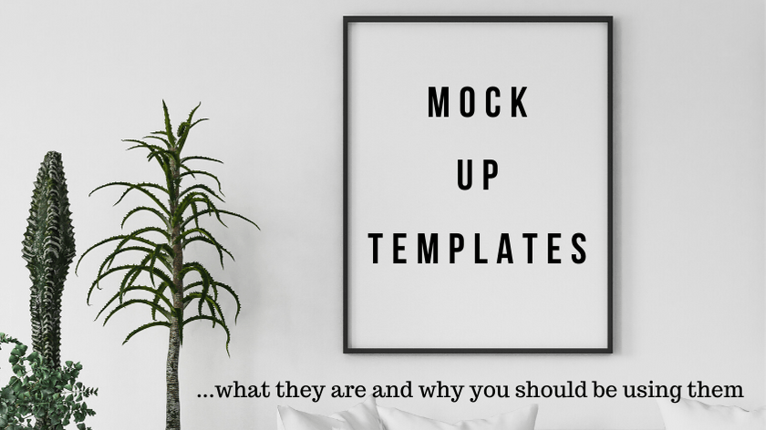 Mock up templates: what are they and why you should be using them