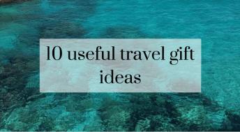10 useful travel gift ideas