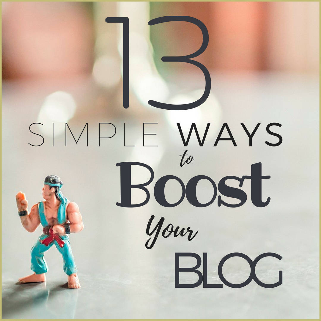 13 simple ways to boost your blog