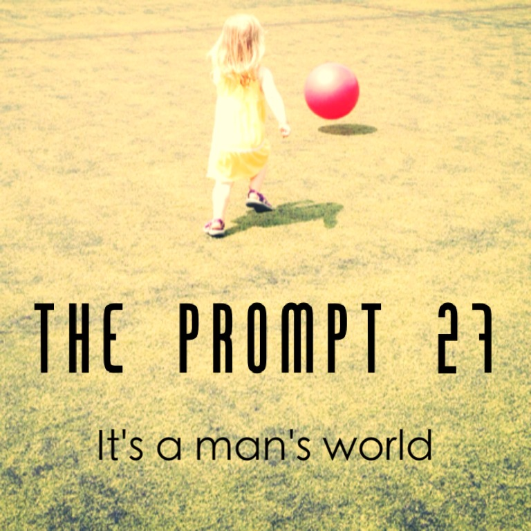 The Prompt: It's a man's world