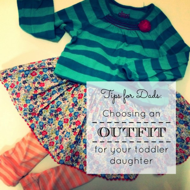 Choosing an outfit for your toddler daughter