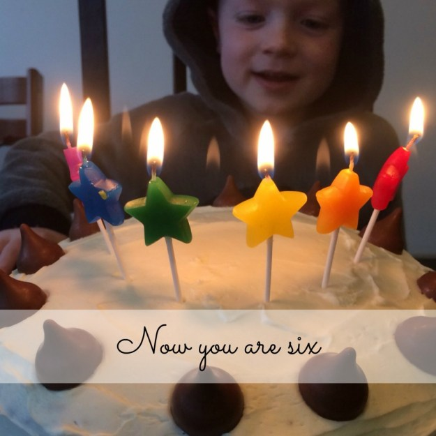 Now you are six