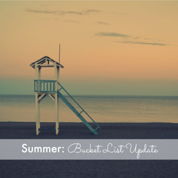 Summer: Bucket List Update
