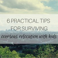 6 practical tips for surviving overseas relocation with kids