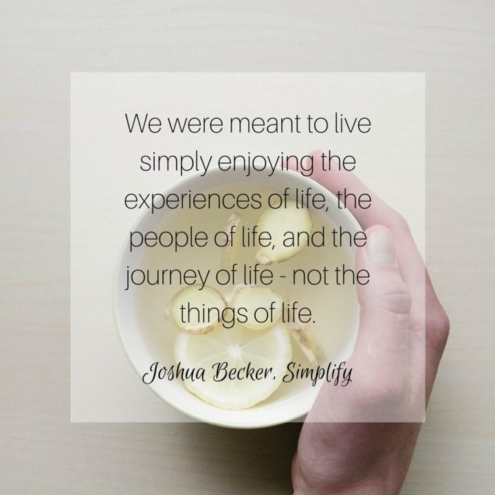 Simplify - Joshua Becker Quote