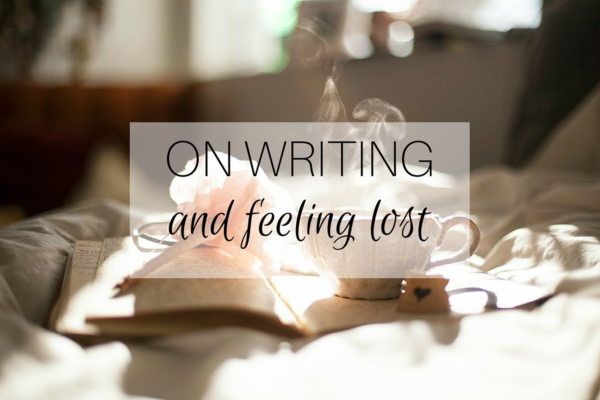 ON WRITING and feeling lost