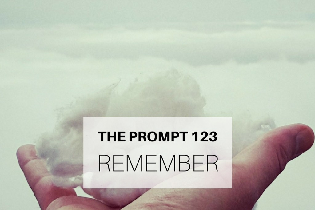 The Prompt 123: Remember